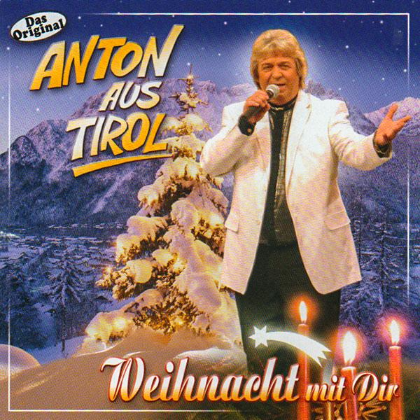Anton aus Tirol Weihnachtslieder